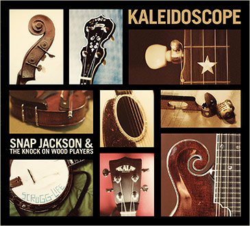 Kaleidoscope by Snap Jackson & The Knock On Wood Players